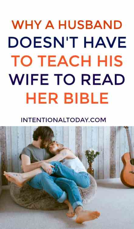 Does a husband have to teach and interpret scripture for his wife? Is he wholly responsible for her spiritual growth? A better way to understand spiritual leadership
