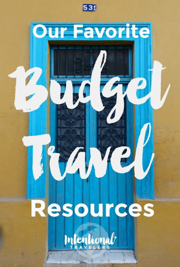 Budget travel websites and tools we love - sign up for even more in depth tips on budget accommodations, flights, tours, etc. with our free Intentional Travelers e-mail series