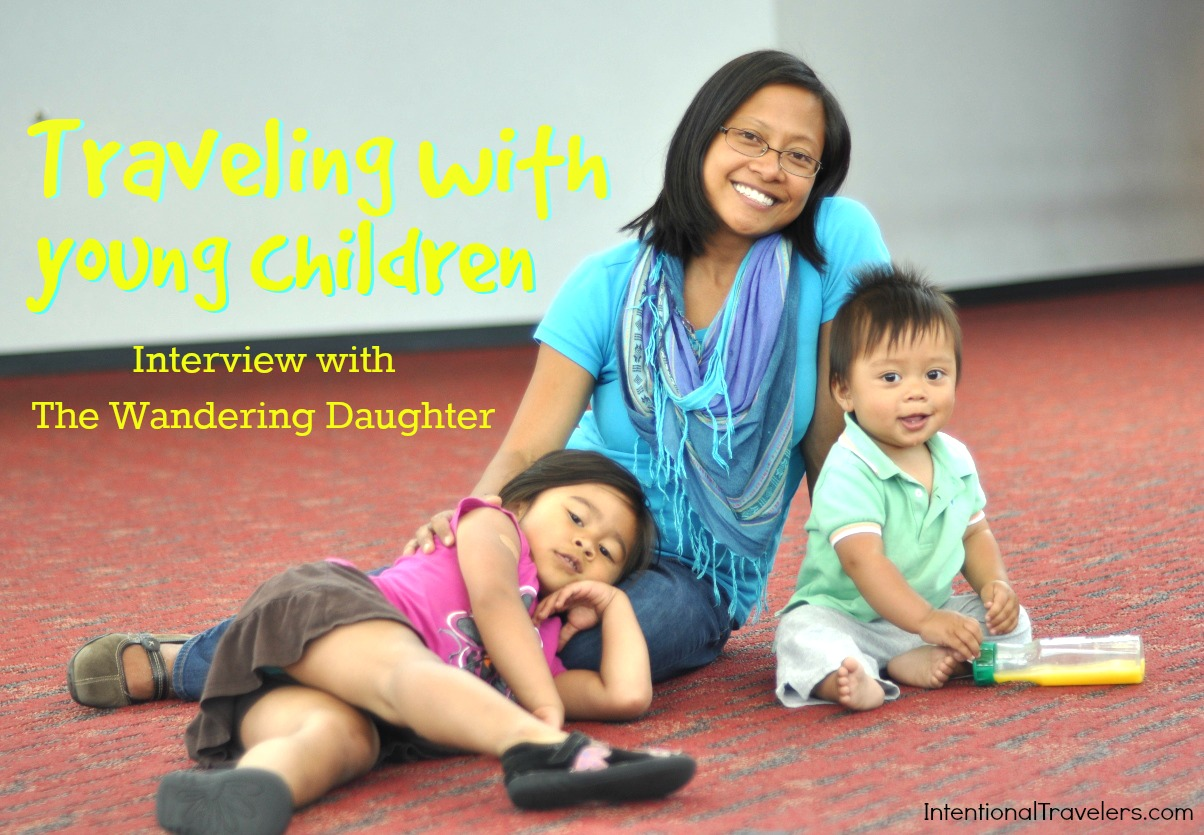 Traveling with Young Children - An Interview with The Wandering Daughter | Intentional Travelers