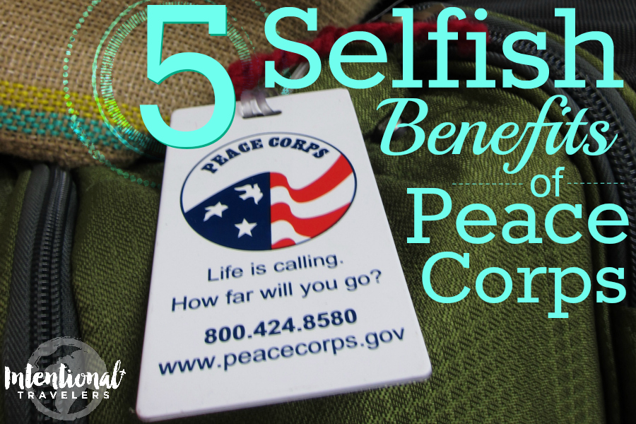 5 Selfish Benefits of Peace Corps