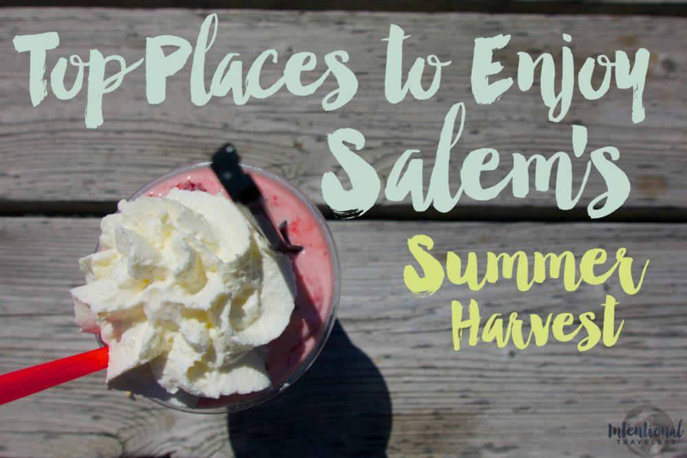 Top Places to Enjoy Salem's Summer Harvest | Farm stands, milkshakes, and shortcakes in Salem, Oregon | Intentional Travelers
