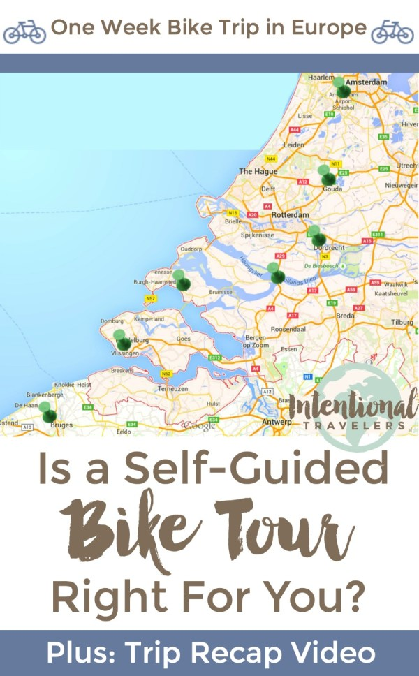 Why you'll love a self-guided bicycle tour in Europe, plus trip recap video from Bruges to Amsterdam, Belgium and Holland | Intentional Travelers