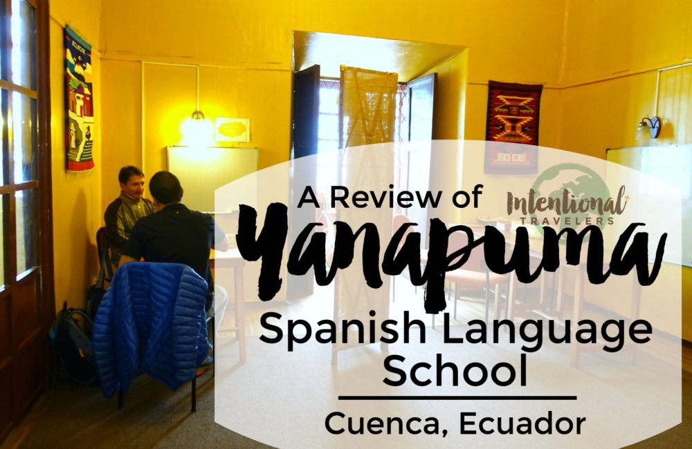 A Review of Yanapuma Spanish Language School in Cuenca, Ecuador | Intentional Travelers