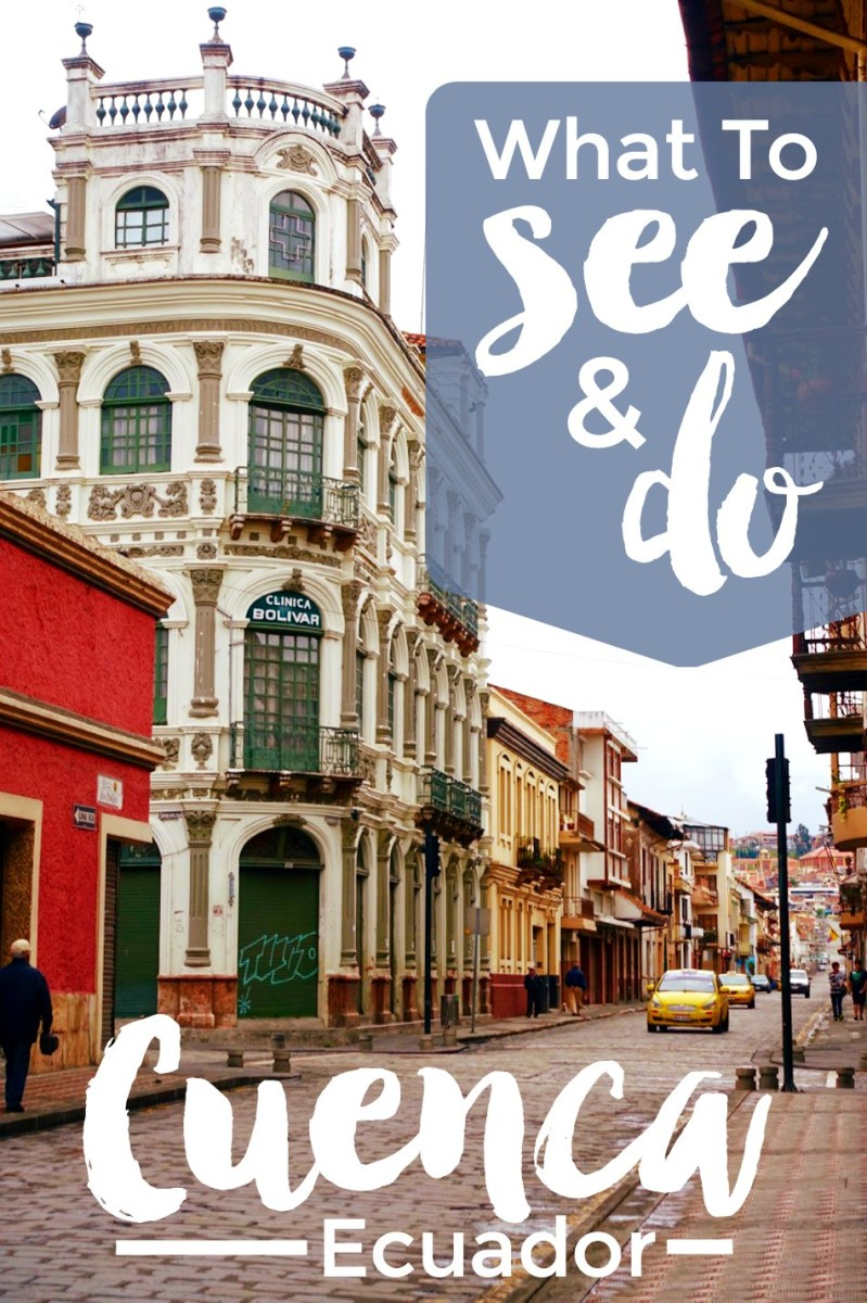What to See and Do in Cuenca Ecuador Plus Walking Tour Map – Tourist Attractions Map In Ecuador