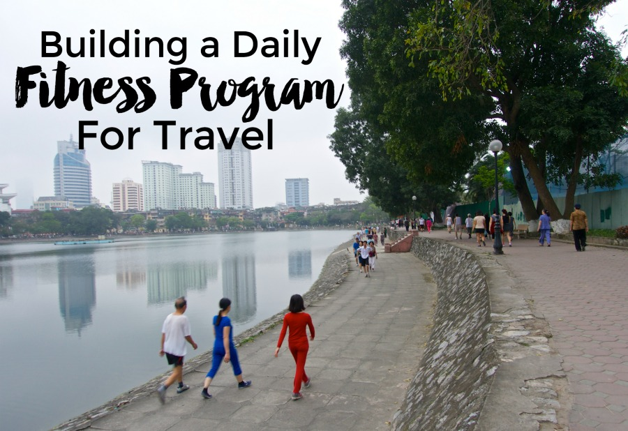 Building a Daily Fitness Program for Travel