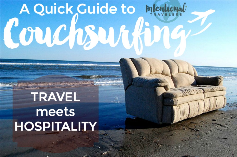 A guide to the benefits and how-to's of couchsurfing for budget travel | Intentional Travelers