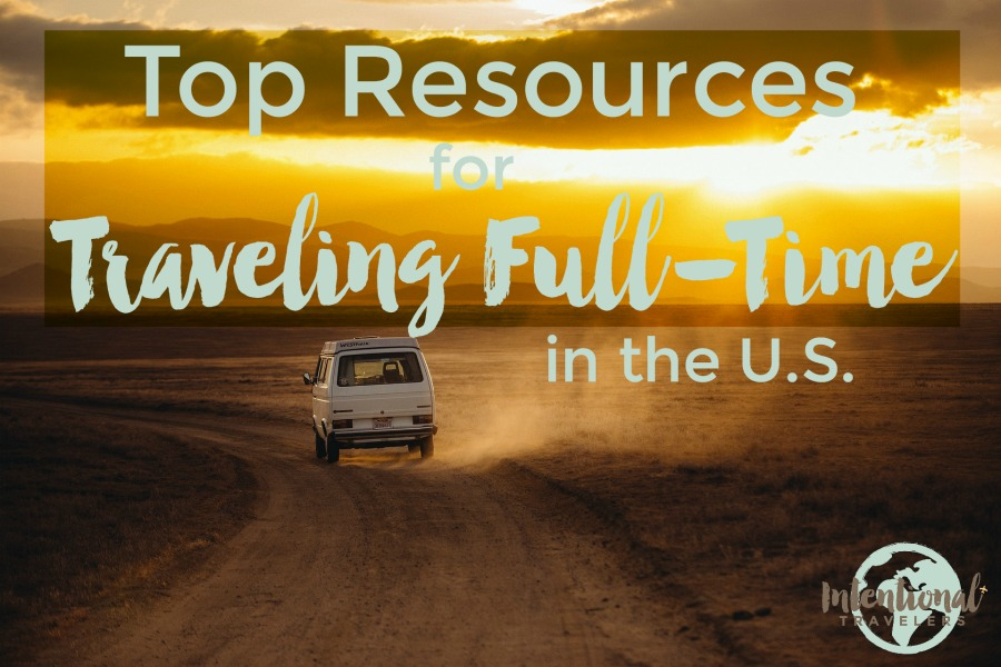 Top Resources for Traveling Full-Time in the U.S. | Intentional Travelers