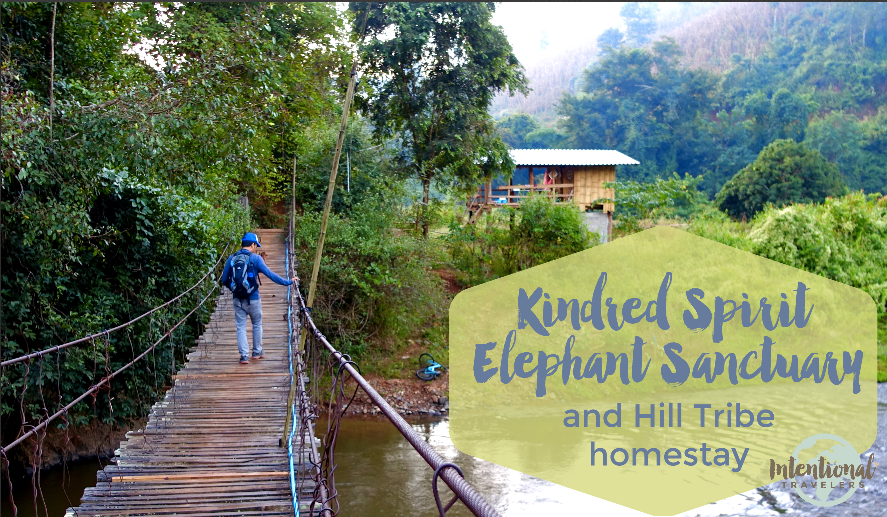 Kindred Spirit Elephant Sanctuary and Hilltribe Homestay | Intentional Travelers