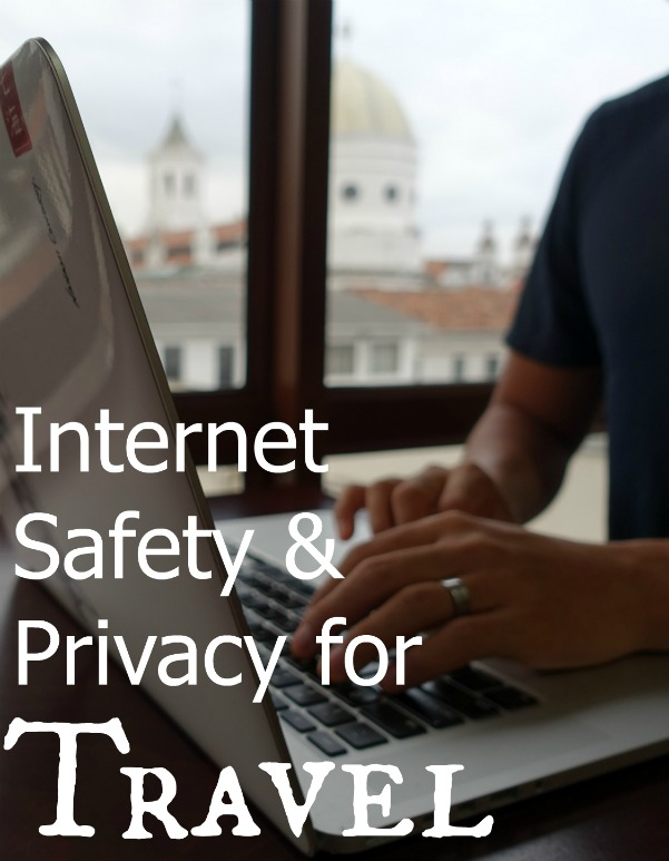 How to protect your privacy and safety online with smart passwords, VPN tools, and other tips for internet use during travel | Intentional Travelers