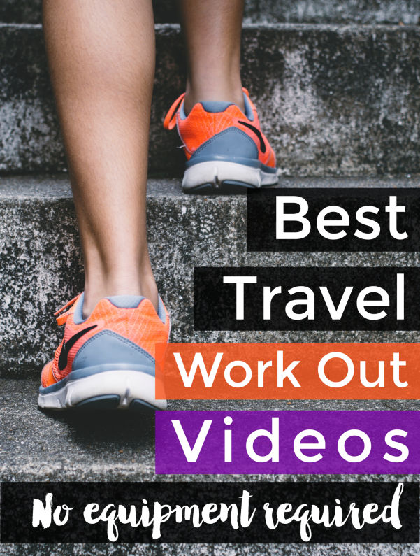 Best Travel Work Out (No Equipment) Videos: Body-Weight