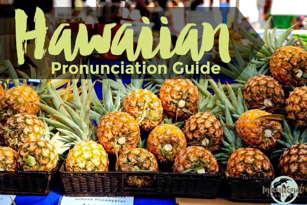 How to pronounce Hawaiian words, learn Hawaiian pidgin slang phrases | Intentional Travelers