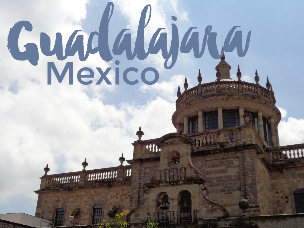 Top 5 Places to Visit in Guadalajara, Jalisco, Mexico | Intentional Travelers