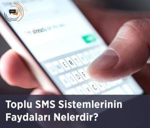 Toplu SMS Sistemlerinin Faydaları Nelerdir