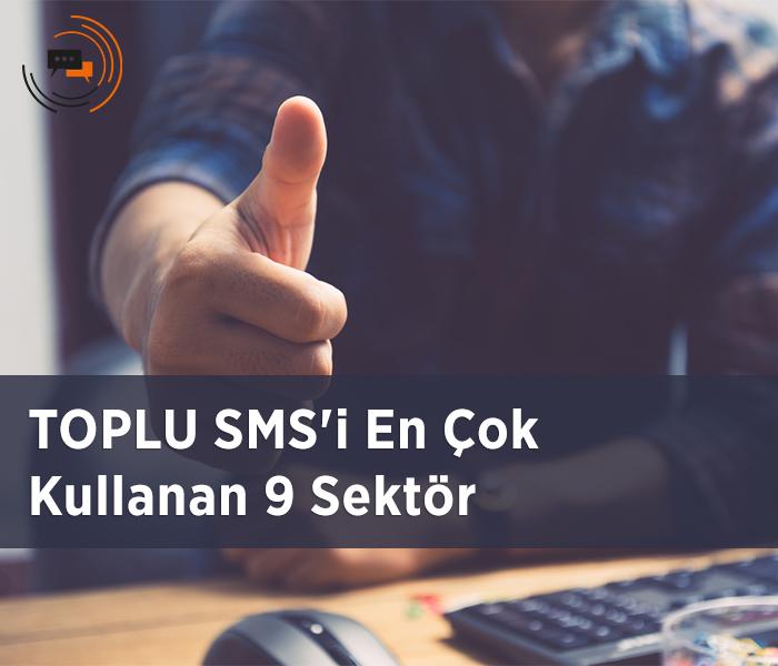 Toplu SMS'i En Çok Kullanan 9 Sektör
