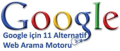 Google yerine alternatif arama motoru