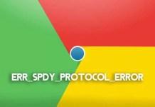 Chrome'da ERR_SPDY_PROTOCOL_ERROR nasıl düzeltilir?