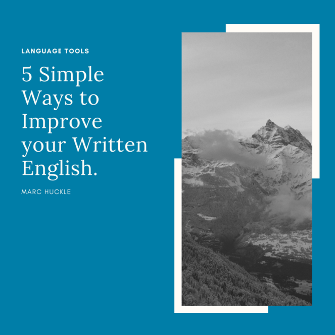 5 Simple Ways to Improve your Written English.