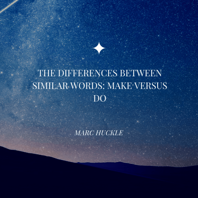 THE DIFFERENCES BETWEEN SIMILAR WORDS- MAKE VERSUS DO