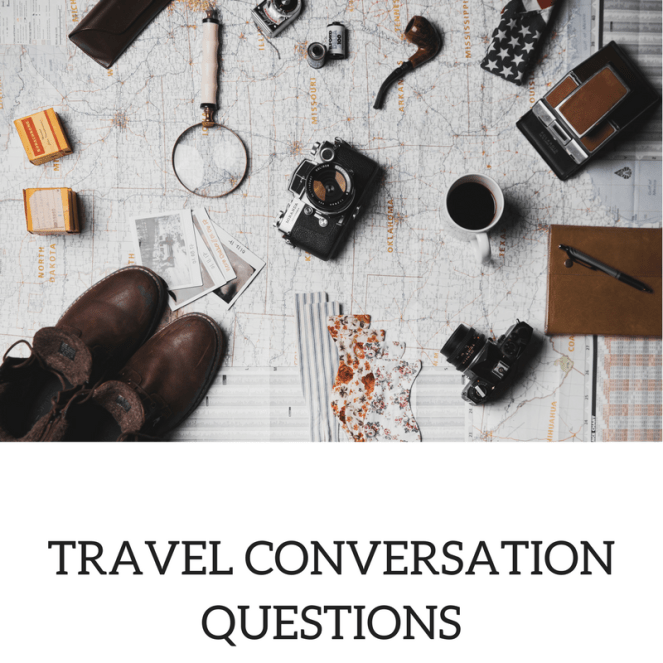 TRAVEL CONVERSATION QUESTIONS