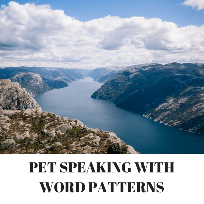 PET SPEAKING WITH WORD PATTERNS