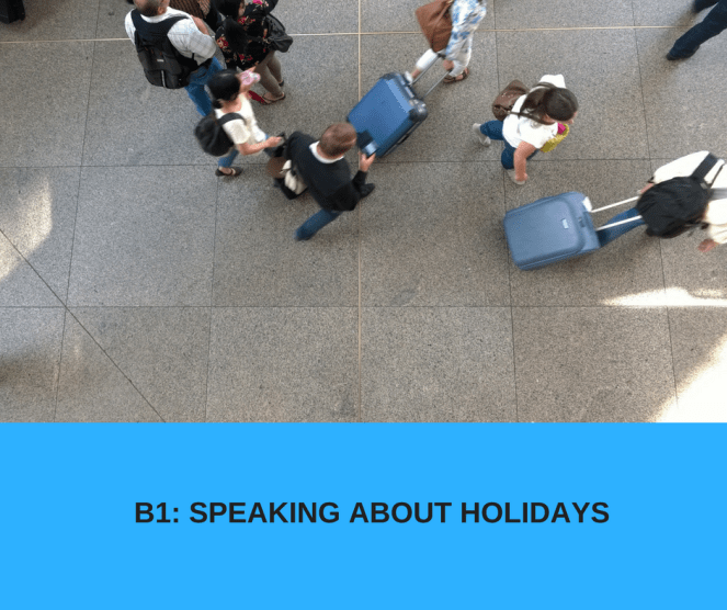 B1- SPEAKING ABOUT HOLIDAYS