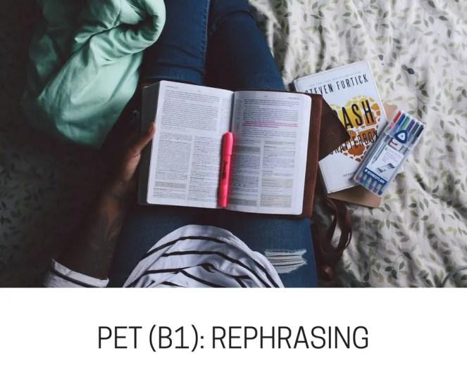 PET (B1)- REPHRASING