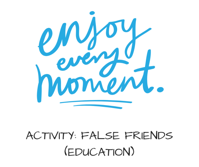 ACTIVITY- FALSE FRIENDS (EDUCATION)