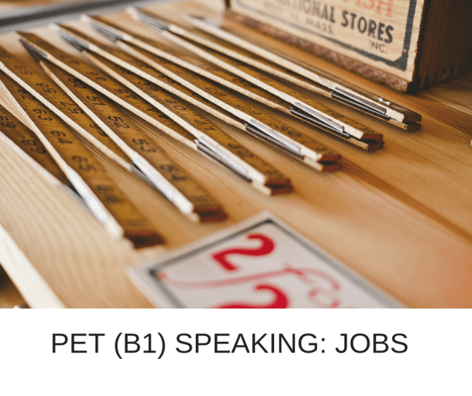 PET (B1) SPEAKING- JOBS