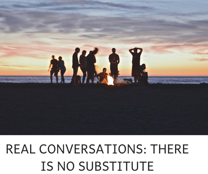 REAL CONVERSATIONS- THERE IS NO SUBSTITUTE