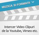 Intercer Video Clipuri de la Youtube, Vimeo, etc.