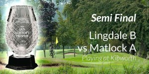 Lingdale Vs Matlock Semi Final