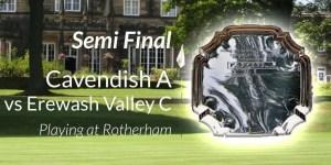 Cavendish A vs Erewash Plate Semi Final