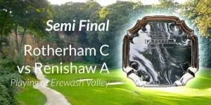 Rotherham C vs Renishaw A Plate Semi Final