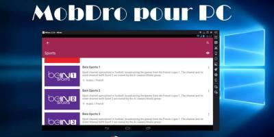 Télécharger MobDro gratuit pour PC pour suivre Bein Sport sur Windows 10/8/7/XP