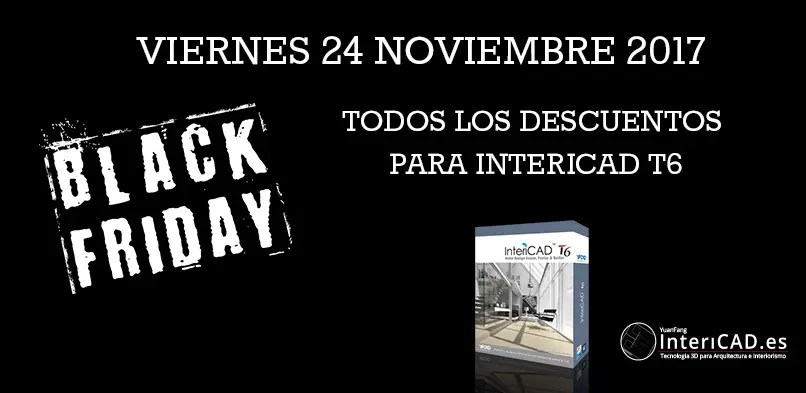Black Friday 2017 Ofertones en InteriCAD T6