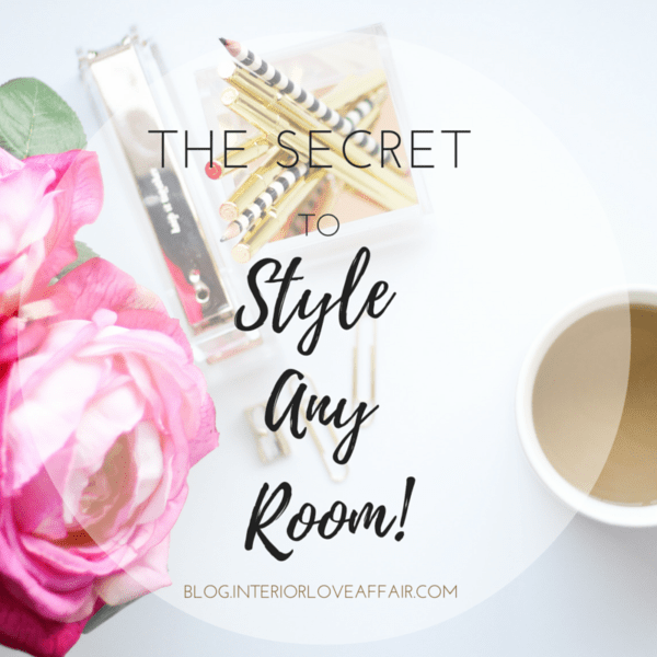 The Secret to Styling Any Room!