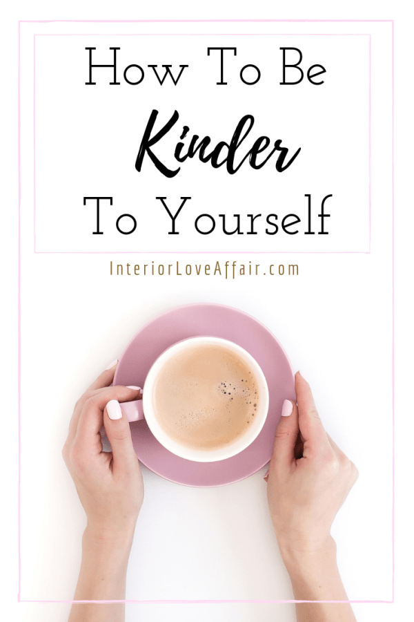 how to be kinder to yourself