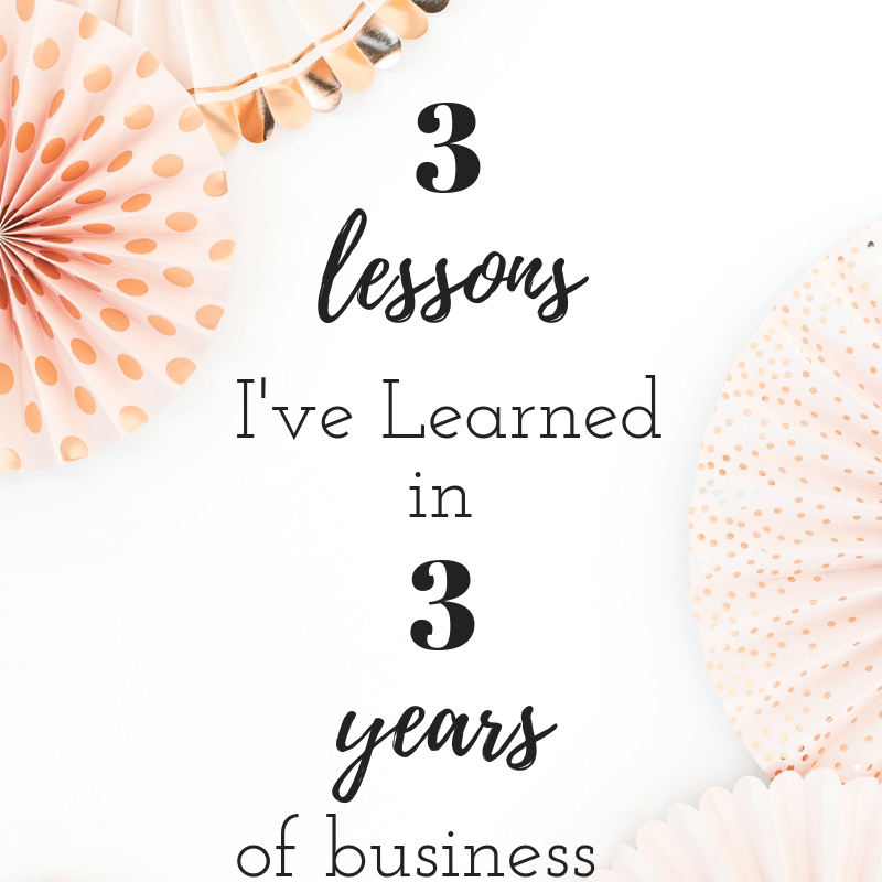 3 lessons in 3 Years in Business