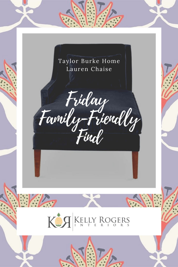 Friday Family-Friendly Find: Taylor Burke Home Lauren Chaise | Interiors for Families | Blog of Kelly Rogers Interiors
