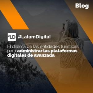 dilema de las entidades turísticas por transformarse en digital
