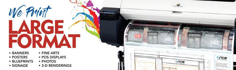 We Print Large Format!