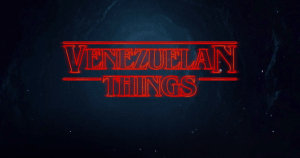 Stranger Things in Venezuela: the Default Demogorgon
