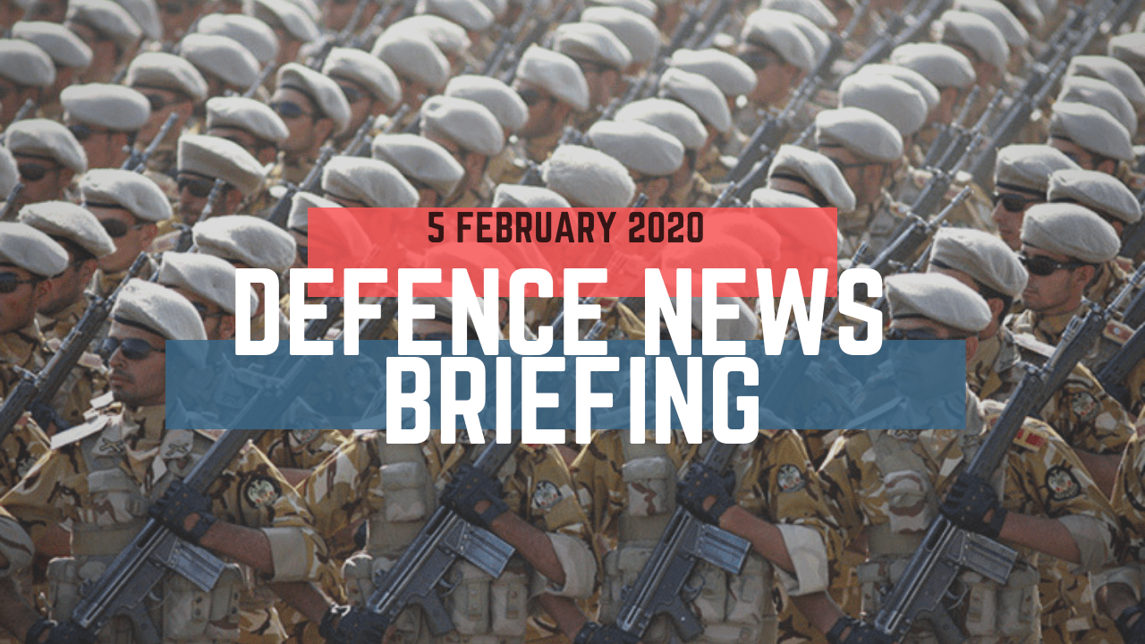 Morning Defence News Briefing 5 February 2020