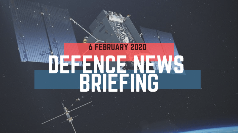 Morning Defence News Briefing 6 February 2020