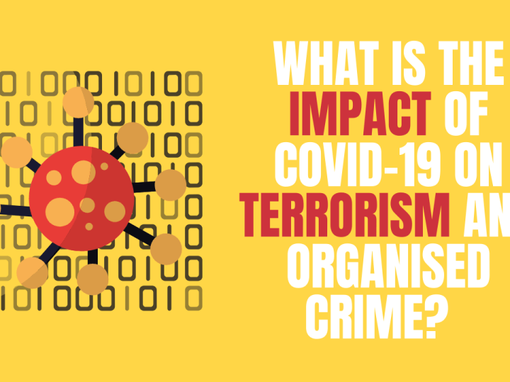 What is the impact of COVID-19 on terrorism and organised crime?
