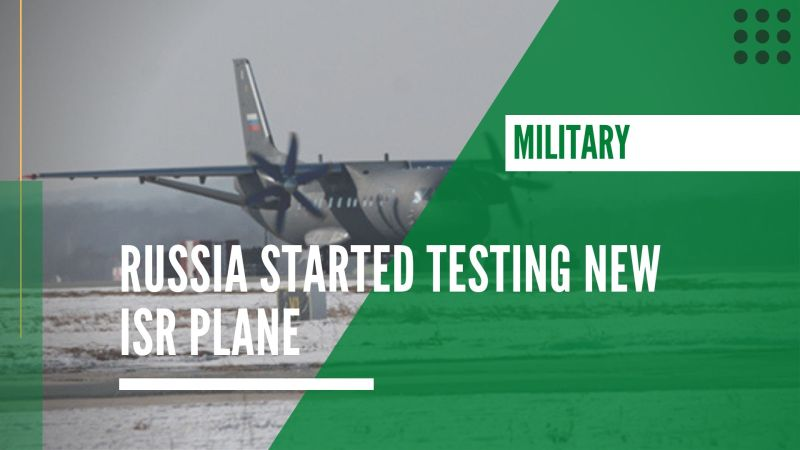 Russia started testing new ISR plane