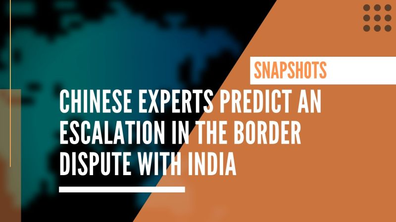 Chinese experts predict an escalation in the border dispute with India