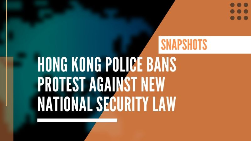 Hong Kong Police bans protest against new National Security Law
