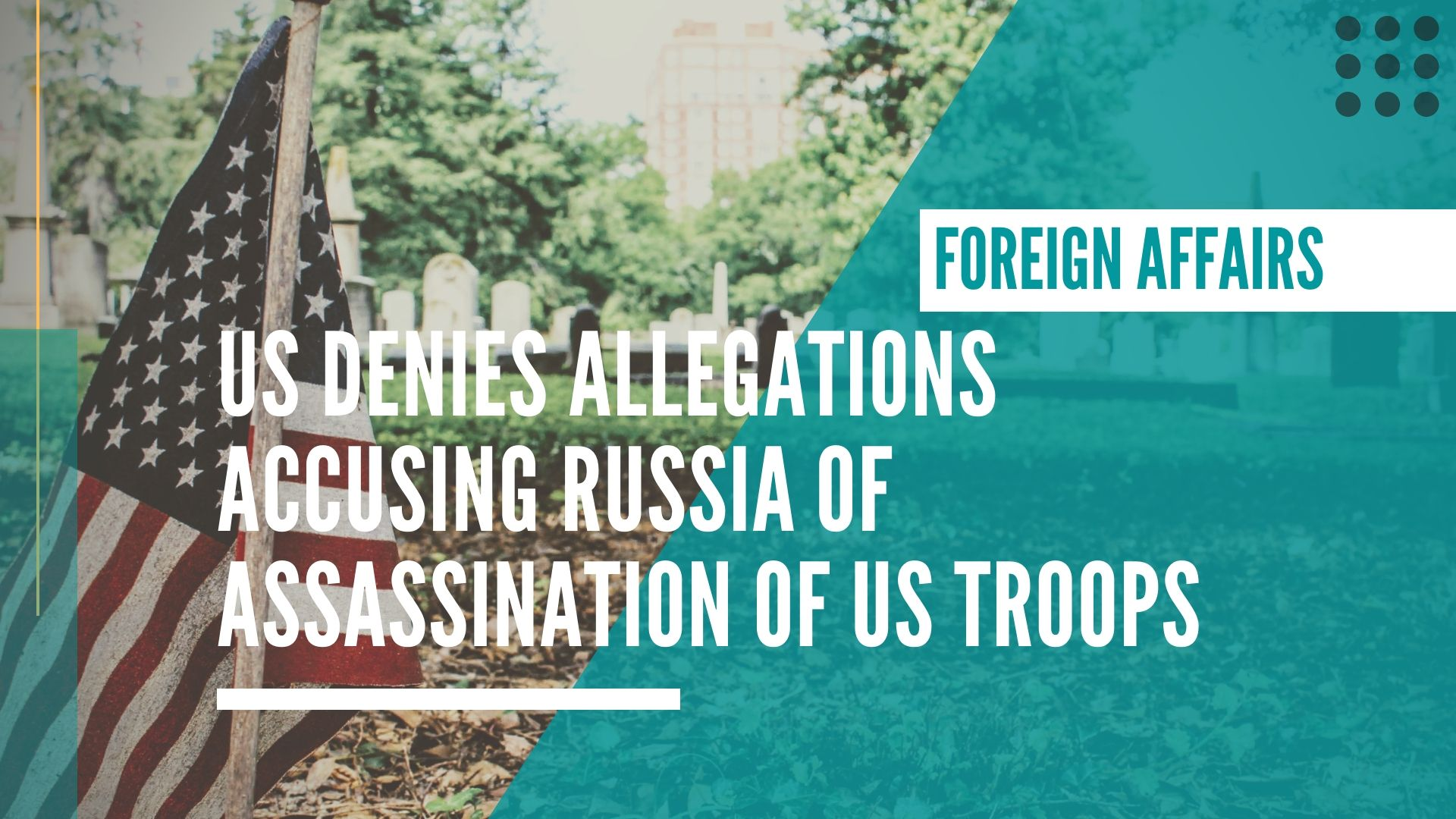 US denies allegations accusing Russia of participating in assassination of US troops in Afghanistan