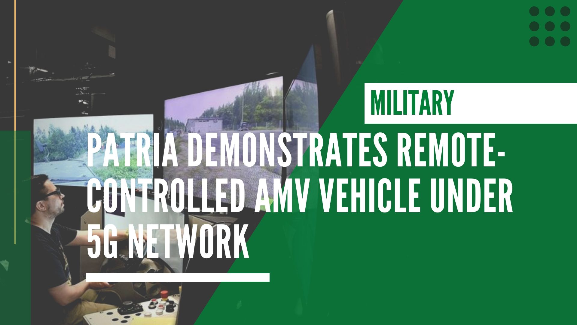 Patria demonstrates advanced remote-controlled AMV 8×8 vehicle under 5G network